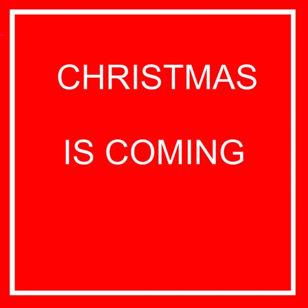 CHRISTMAS IS COOMING